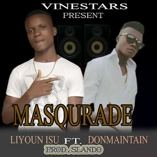MUSIC: LIYOUN ISU FT DONMAINTAIN – masquared (prod.by slandobeat)