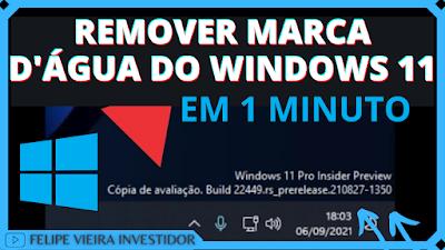 COMO REMOVER MARCA D'ÁGUA DO WINDOWS 11 EM 1 MINUTO