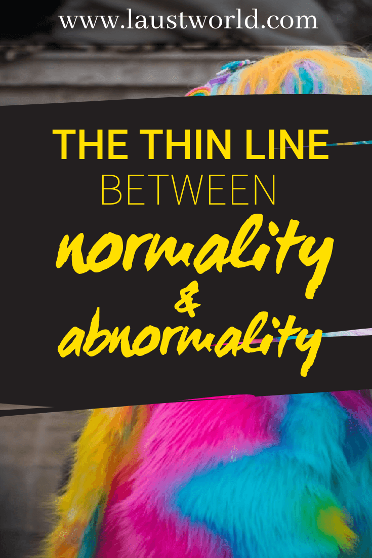 pinterest graphic image that says the thin line between normality and abnormality