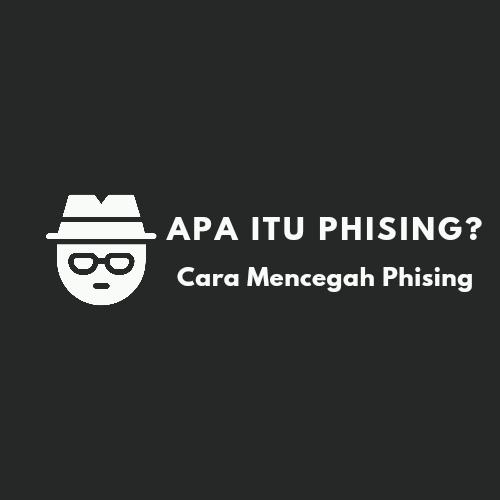 Apa Itu Phising? Cara Mencegah Terkena Phising