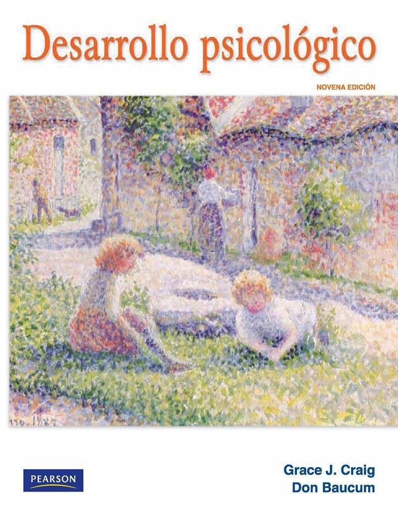 Desarrollo Psicológico, 9na Edición – Grace J. Craig