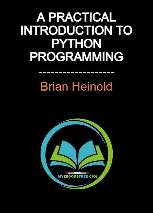 Beginners: A Practical Introduction to Python Programming By Brian Heinold Pdf