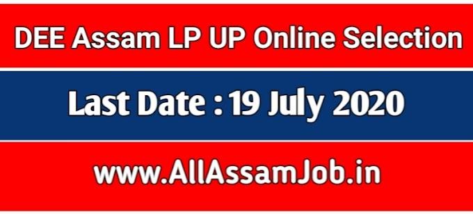 DEE Assam LP & UP Online Selection Link 2020 : Select Your Option- Dee.Assam.Gov.in