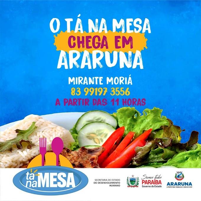 A partir desta quinta-feira, 02 de setembro, o Programa Tá na Mesa chega a Araruna e população terá almoço por R$ 1,00