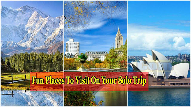 Best 5 List of Fun Places To Visit On Your Solo Trip in 2021