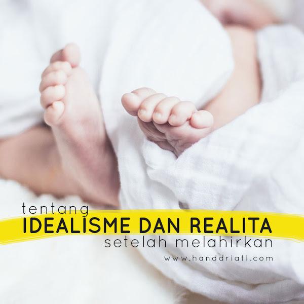 Tentang Idealisme dan Realita Setelah Melahirkan