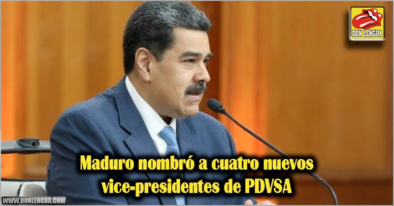 Maduro nombró a cuatro nuevos vice-presidentes de PDVSA