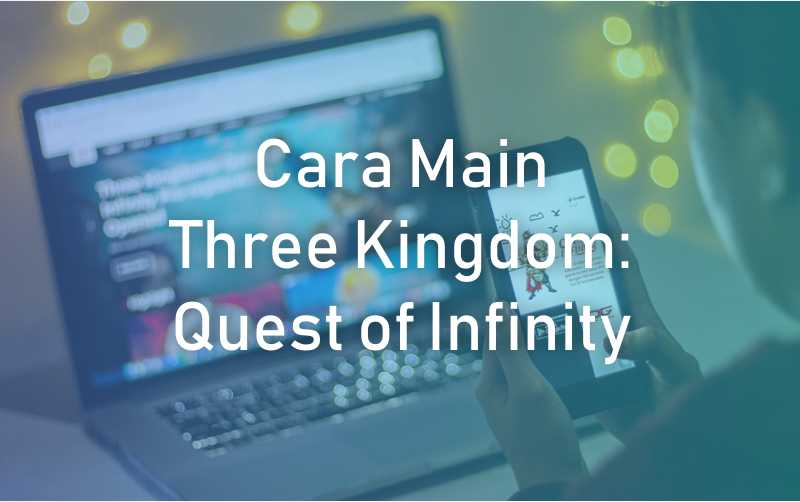 cara main Three Kingdom Quest Of Infinity
