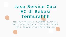 [Bekasi] Jasa service Cuci AC Murah Tambun