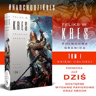 """ZAPOWIEDŹ - """"Północna granica"""" - Feliks W. Kres"""