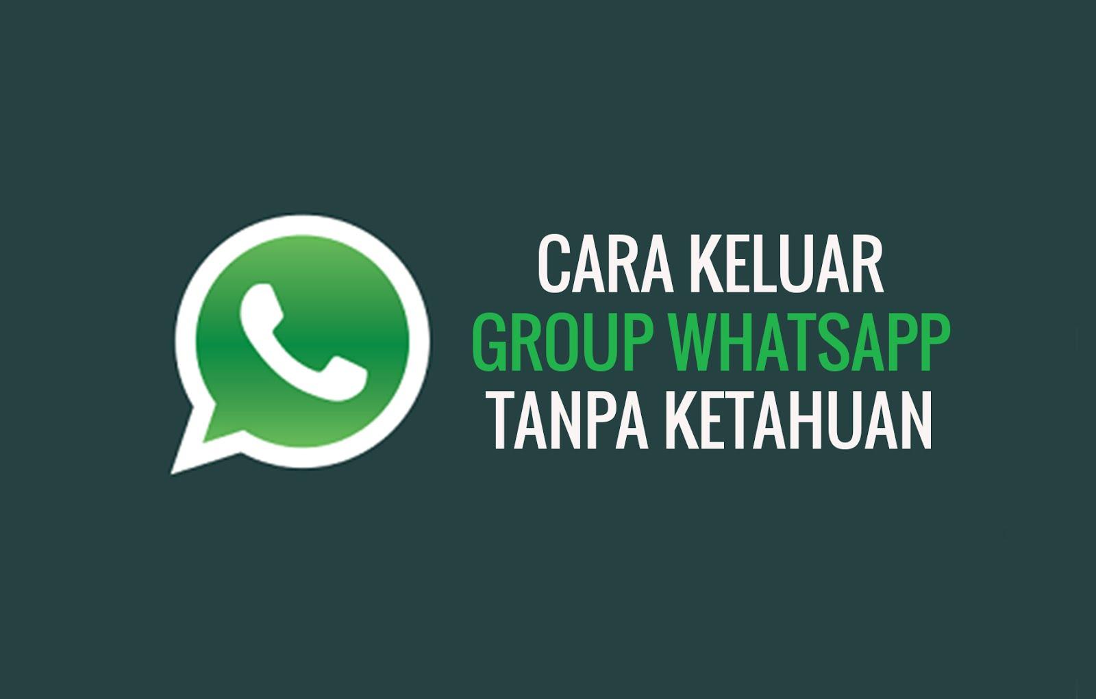 Cara Keluar Group Whatsapp Tanpa Ketahuan
