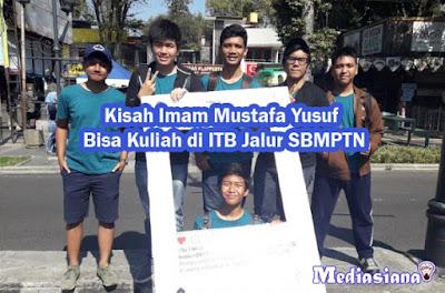 Kisah Imam Mustafa Yusuf Bisa Kuliah di ITB Jalur SBMPTN
