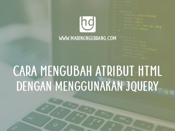 Cara Mengubah Atribut HTML dengan JQuery (100% Berhasil)