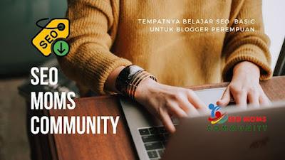 SEO Moms Community, tempat belajar SEO Basic