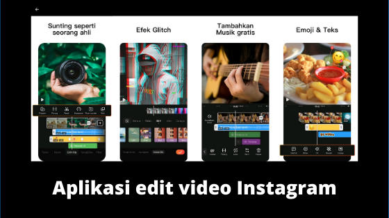 10 Aplikasi Edit Video Instagram Kekinian Tanpa Watermark Kepomedia Com