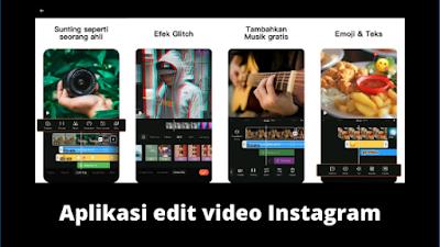 Aplikasi Edit Video Instagram