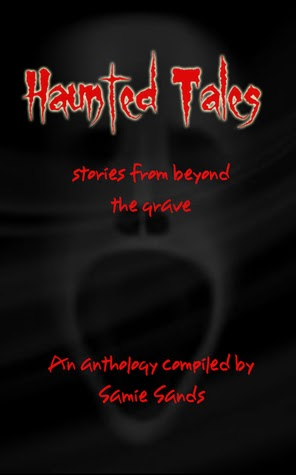 http://www.amazon.com/Haunted-Tales-Samie-Sands-ebook/dp/B00SX6W952/ref=la_B00B6SPNPM_1_1?s=books&ie=UTF8&qid=1429919851&sr=1-1