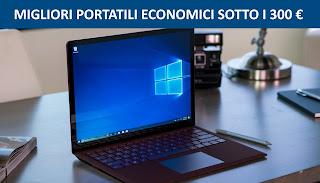 Migliori portatili economici sotto i 300 euro