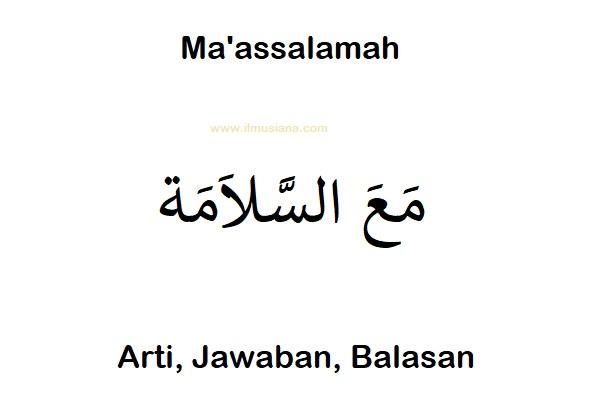 Ma'assalamah (مَعَ السَّلاَمَة): Arti, Jawaban, Balasan (Lengkap)