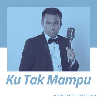 Ku Tak Mampu lyrics