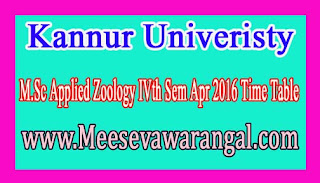 Kannur Univeristy M.Sc Applied Zoology IVth Sem Apr 2016 Time Table