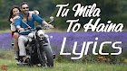 Tu Mila To Haina Lyrics [2019 New song] - Arijit Singh