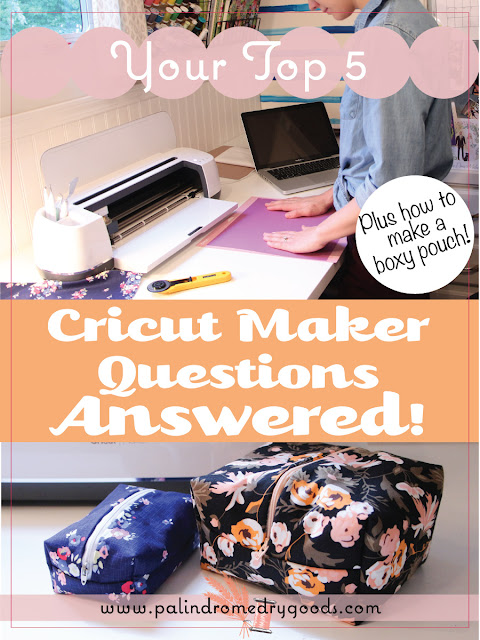 Cricut Maker FAQ + Sew a Simple Zippered Boxy Pouch