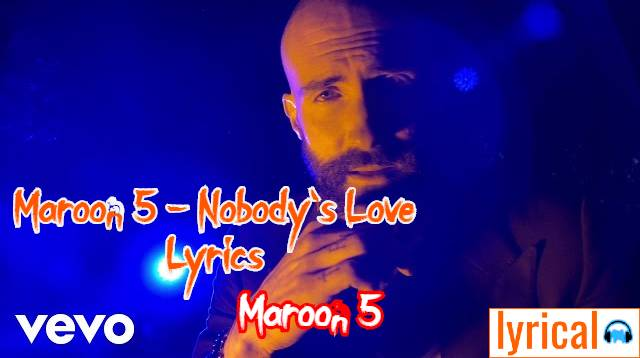 Maroon 5 - Nobody's Love Lyrics   Adam Levine