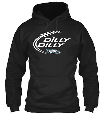 Eagles dilly dilly T Shirt and Hoodie