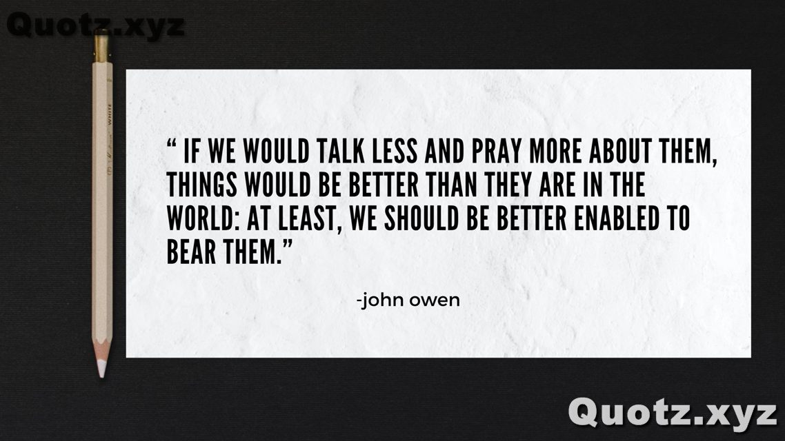 QUOTES BY JOHN OWEN THAT ARE INSPIRATIONAL AND MOTIVATIONAL WITH QUOTES IMAGES.