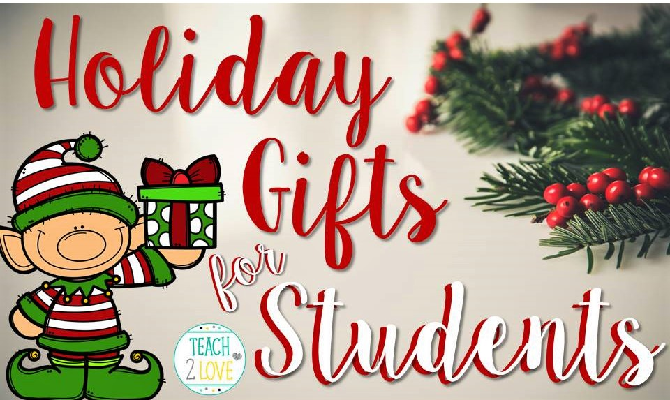 Holiday Gifts For Students Teaching To Love