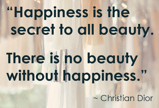 Happiness is the secret to beauty
