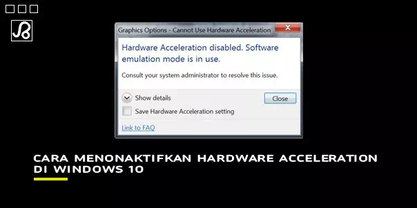 Cara menonaktifkan Hardware Acceleration Windows 10