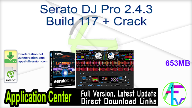 Serato DJ Pro 2.4.3 Build 117 + Crack
