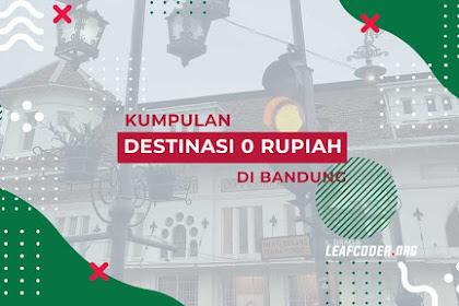 Kumpulan Destinasi Wisata 0 Rupiah di Bandung