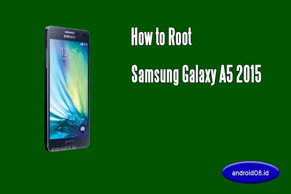Root Samsung Galaxy A5 2015
