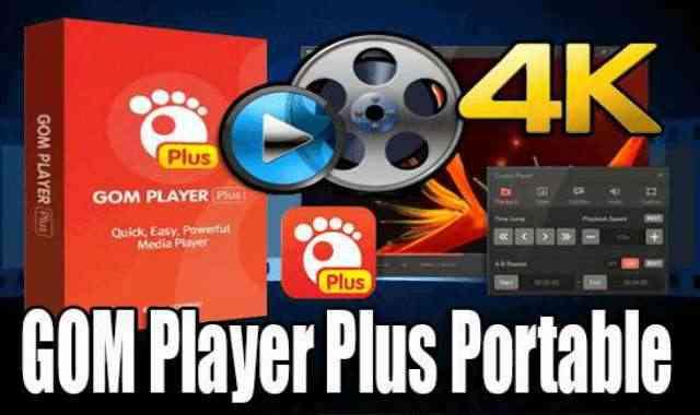 تحميل برنامج GOM Player Plus Portable نسخة محمولة مفعلة اخر اصدار