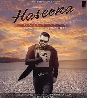 Haseena Lyrics - Kulbir Jhinjer | Deep Jandu Song
