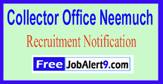 Collector Office Neemuch Recruitment Notification 2017 Last Date 31-05-2017