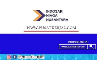 Lowongan Kerja SMA SMK D3 PT Indosari Niaga Nusantara November 2020