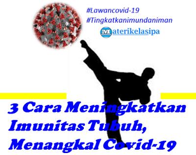 3 Cara Meningkatkan Imunitas Tubuh, Menangkal Virus Covid-19