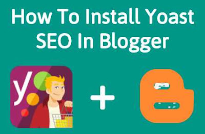 How To Install Yoast SEO In Blogger Blog