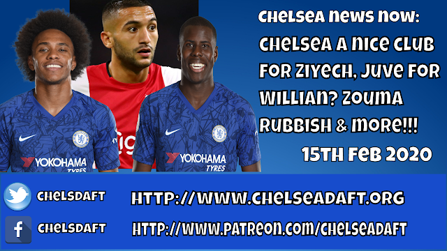 Video: Chelsea News Now | Chelsea A Nice Club for Ziyech | Juve for Willian? | Zouma Rubbish & More!