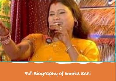 Full Biography of Geeta Rani singer Caste personal life career