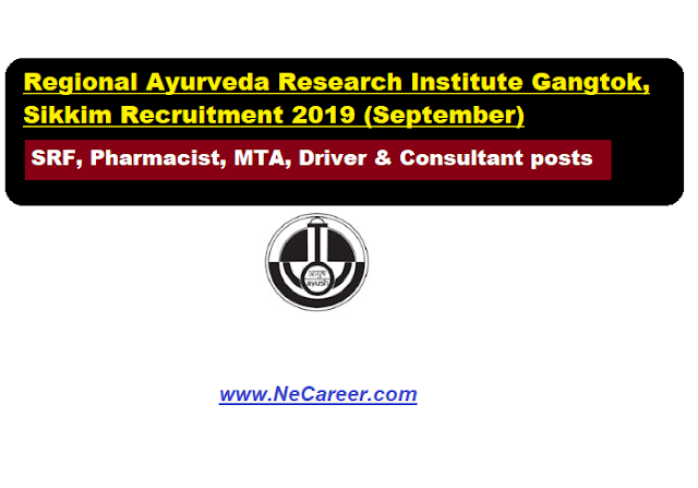 Regional Ayurveda Research Institute Gangtok, Sikkim Recruitment 2019 (September) | various posts