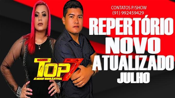 REPERTÓRIO NOVO ATUALIZADO BANDA TOP 7 JULHO 2021