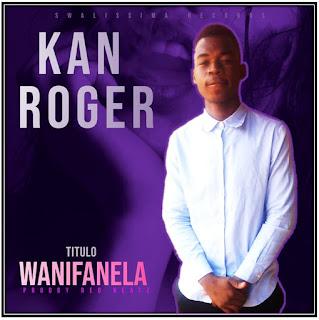 Kan Roger - Wanifanela