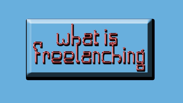 WHAT IS FREELANCHING AND OUTSOURCHING