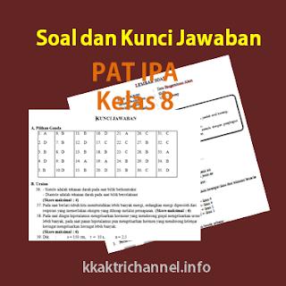 Soal dan Kunci Jawaban PAT IPA Kelas 8 K13