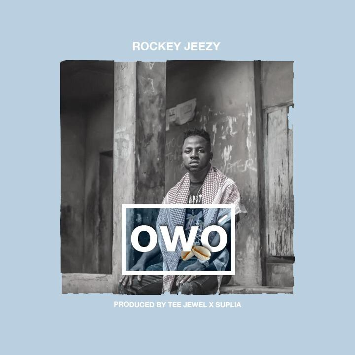 "Rockey Jeezy – ""Owo"" #Arewapublisize"